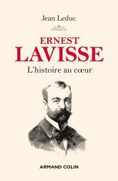 Ernest Lavisse: L'histoire au coeur