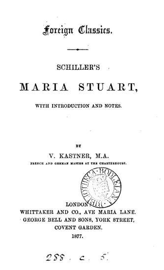 Schiller s Maria Stuart  with intr  and notes by V  Kastner PDF