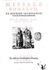 Missale romanum, ex decreto sacrosancti concilij Tridentini restitutum. Pij 5. Pont. Max. iussu editum