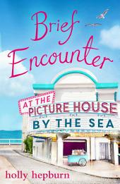Brief Encounter at the Picture House by the Sea: Part One
