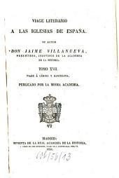 Viage literario a las iglesias de España: Viage á Lérida y Barcelona, Volumen 17