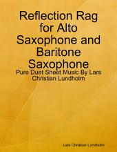 Reflection Rag for Alto Saxophone and Baritone Saxophone - Pure Duet Sheet Music By Lars Christian Lundholm