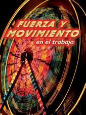 Fuerza y movimiento en el trabajo: Forces and Motion at Work