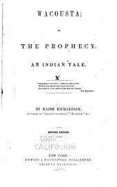 Wacousta, or, The prophecy: an Indian tale