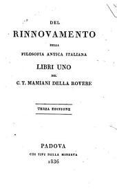 Del rinnovamento della filosofia antica italiana libri uno