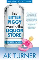This Little Piggy Went to the Liquor Store  Infused Edition  PDF