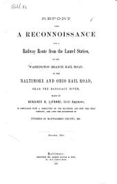 Report Upon a Reconnoissance for a Railway Route from the Laurel Station, on the Washington Branch Rail Road, to the Baltimore and Ohio Rail Road, Near the Monocacy River