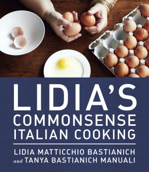 Lidia s Commonsense Italian Cooking PDF