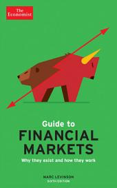 The Economist Guide to Financial Markets (6th Ed): Why they exist and how they work