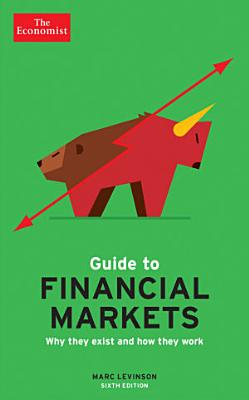The Economist Guide to Financial Markets  6th Ed