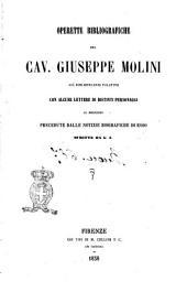 Operette bibliografiche del cav. Giuseppe Molini già bibliotecario palatino con alcune lettere di distinti personaggi al medesimo precedute dalle notizie biografiche di esso scritte da G. A