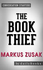 The Book Thief: A Novel By Markus Zusak   Conversation Starters