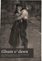 Gleam O' Dawn: A Novel : Illustrated
