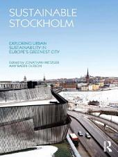 Sustainable Stockholm: Exploring Urban Sustainability in Europe's Greenest City
