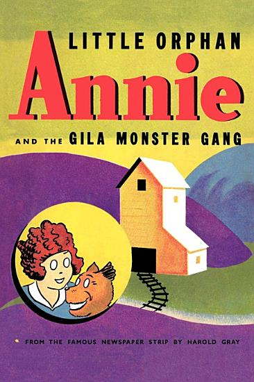 Little Orphan Annie and the Gila Monster Gang PDF