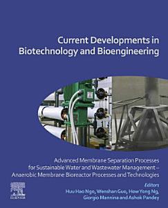 Current Developments in Biotechnology and Bioengineering