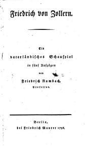 Friedrich von Zollern: Ein vaterländisches Schauspiel in fünf Aufzügen