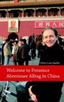 Welcome to presence    Abenteuer Alltag in China PDF