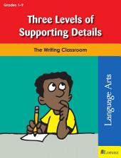 Three Levels of Supporting Details: The Writing Classroom