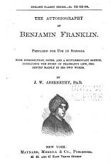 The Autobiography of Benjamin Franklin. (Complete.)
