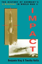 Impact: The History Of Germany's V Weapons in World War II