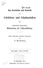 Zur Geschichte und Statistik der Gelehrten- und Schulanstalten des Kaiserlich-Russischen Ministeriums der Volksaufklärung