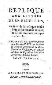 Repliques aux lettres de M. Helvetius au sujet de la critique de son livre de l'oeconomie animale (etc.)