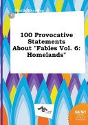 100 Provocative Statements about Fables Vol. 6