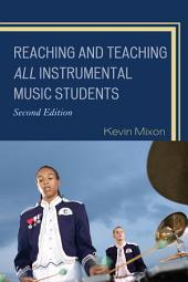 Reaching and Teaching All Instrumental Music Students: Edition 2