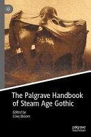 The Palgrave Handbook of Steam Age Gothic PDF