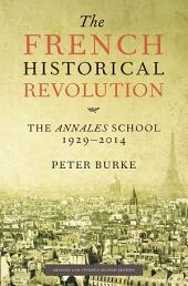 The French Historical Revolution: The Annales School 1929 - 2014, Edition 2