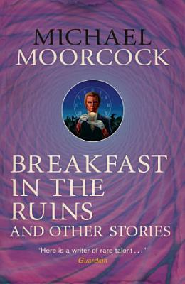 Breakfast in the Ruins and Other Stories PDF