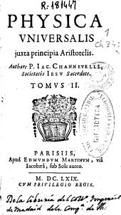 Physica uniuersalis juxta principia Aristotelis