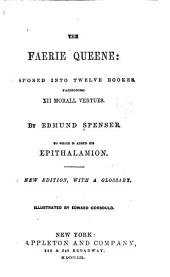 The Faerie Queene: Disposed Into Twelve Bookes Fashioning XII Morall Vertues