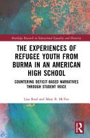 The Experiences of Refugee Youth from Burma in an American High School PDF