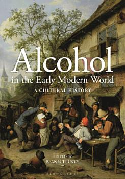 Alcohol in the Early Modern World PDF