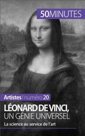 Léonard de Vinci, un génie universel: La science au service de l'art