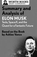 Summary and Analysis of Elon Musk  Tesla  SpaceX  and the Quest for a Fantastic Future PDF