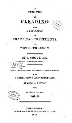 A Treatise on the Parties to Actions  the Forms of Actions  and on Pleading