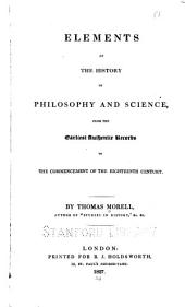 Elements of the History of Philosophy and Science: From the Earliest Authentic Records to the Commencement of the Eighteenth Century