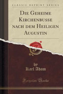 Die Geheime Kirchenbusse nach dem Heiligen Augustin (Classic Reprint)