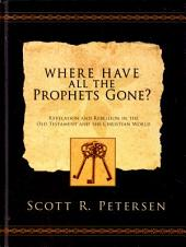 Where Have All the Prophets Gone?