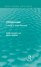 Childminder (Routledge Revivals): A Study in Action Research