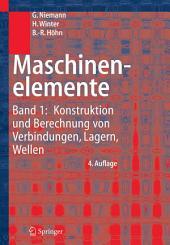 Maschinenelemente: Band 1: Konstruktion und Berechnung von Verbindungen, Lagern, Wellen, Ausgabe 4