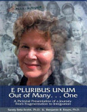 E Pluribus Unum Out Of Many...One