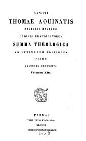 Summa theologica: ad optimarum editionum fidem accurate recognita. Suppl., Quaestio I - XCIX u.a, Band 13