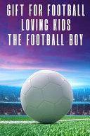Gift For Football-Loving Kids