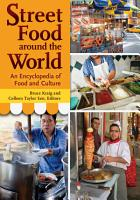 Street Food around the World  An Encyclopedia of Food and Culture PDF