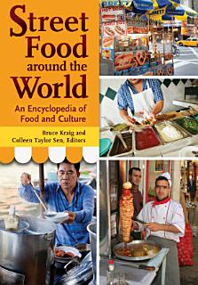 Street Food around the World  An Encyclopedia of Food and Culture Book