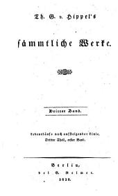 Th. G. V. Hippel's sämmtliche Werke: Lebensläufe nach aufsteigender Linie